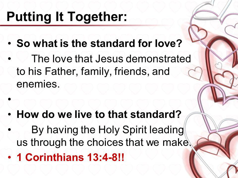 Putting It Together: So what is the standard for love