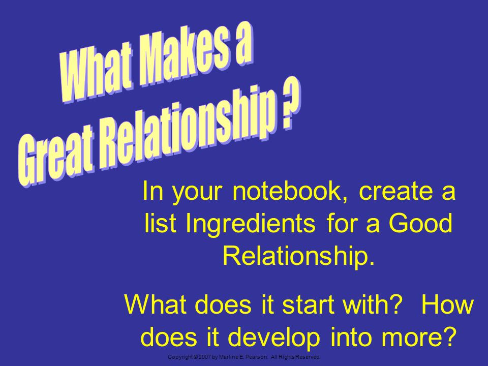 In your notebook, create a list Ingredients for a Good Relationship.