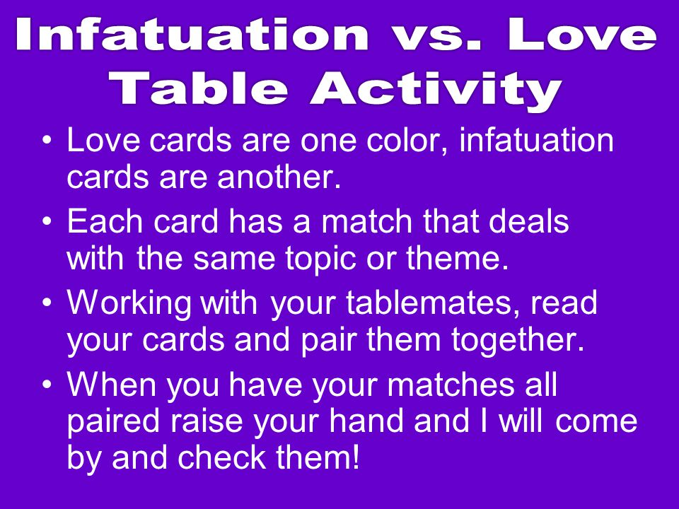 Infatuation vs. Love Table Activity. Love cards are one color, infatuation cards are another.
