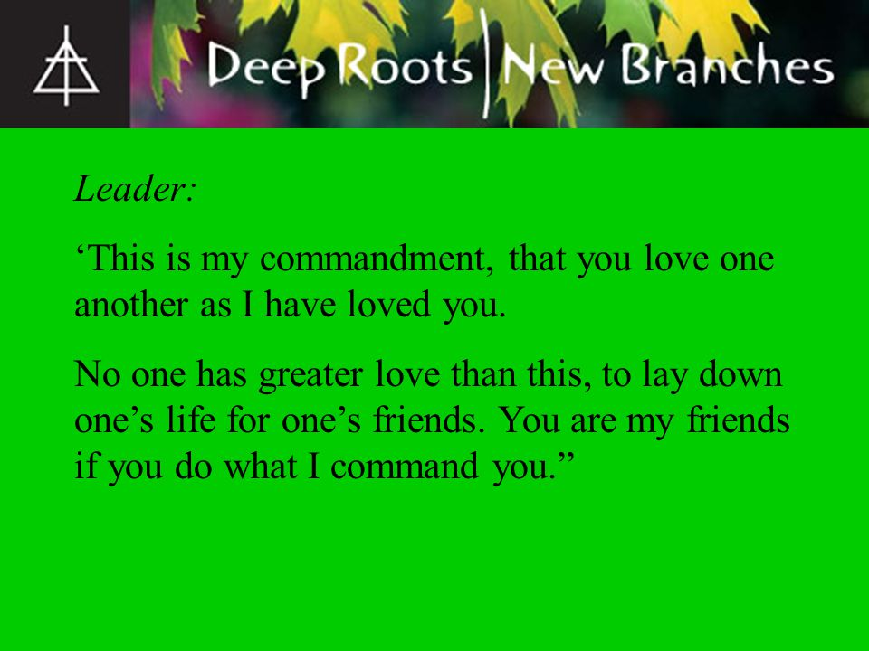 Leader: 'This is my commandment, that you love one another as I have loved you.