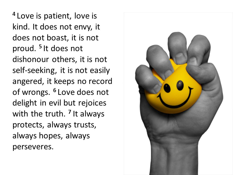 4 Love is patient, love is kind