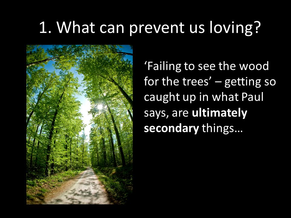 1. What can prevent us loving