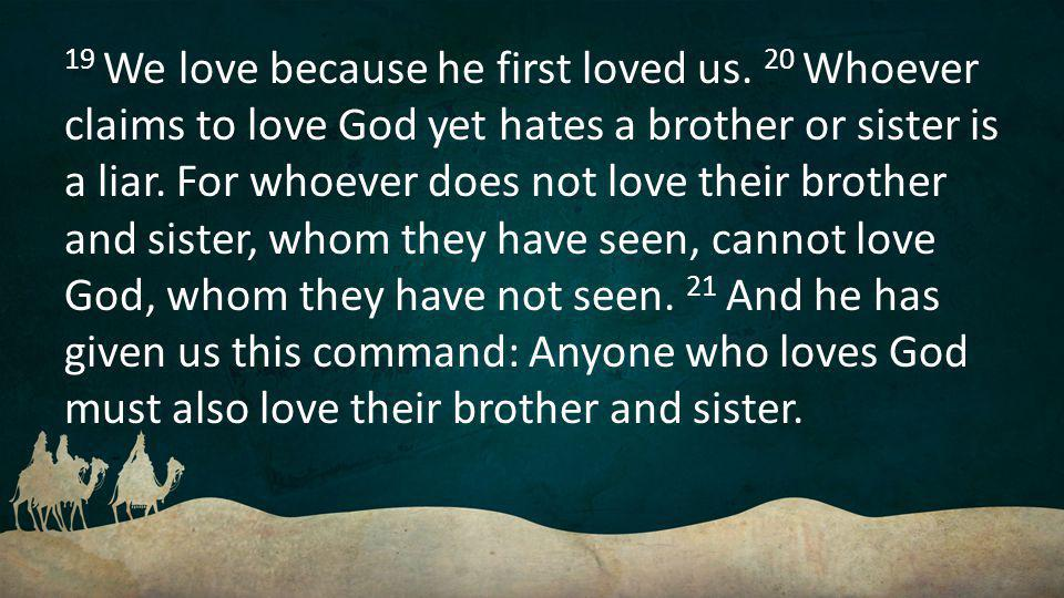 19 We love because he first loved us