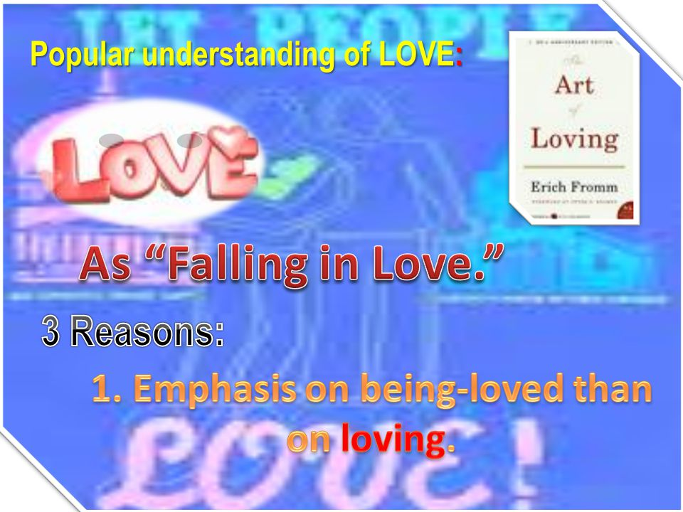 1. Emphasis on being-loved than on loving.