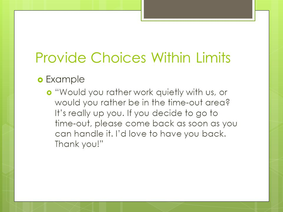 Provide Choices Within Limits
