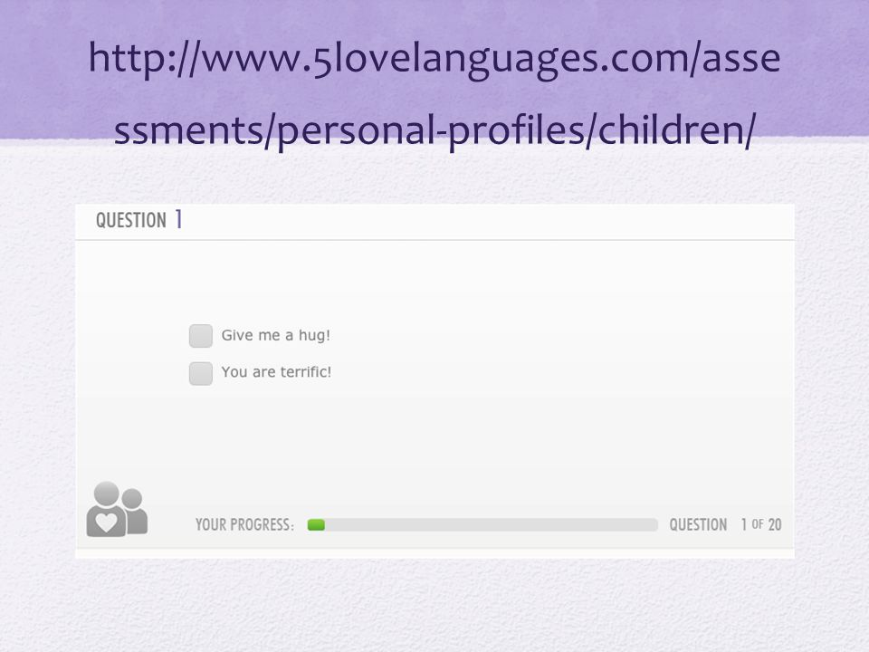 http://www.5lovelanguages.com/assessments/personal-profiles/children/