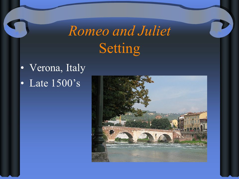 Romeo and Juliet Setting