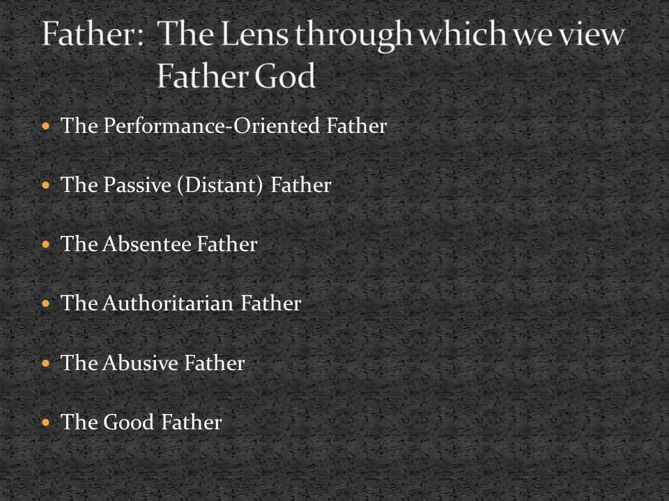 Father: The Lens through which we view Father God