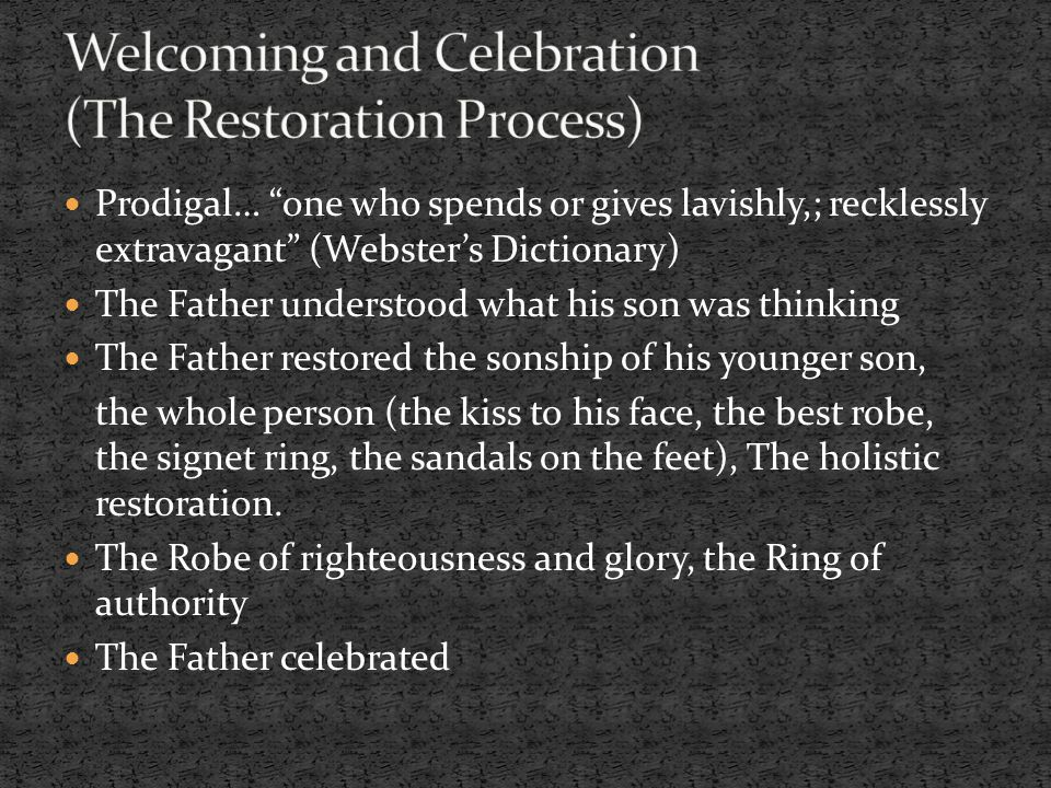 Welcoming and Celebration (The Restoration Process)