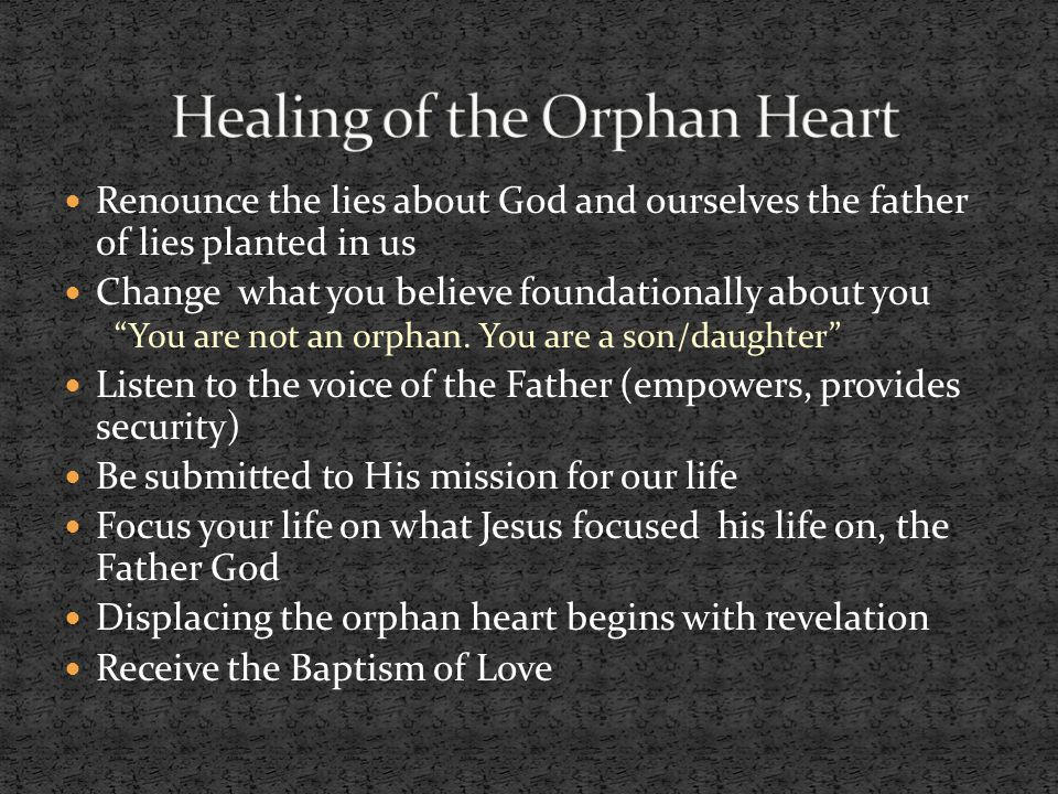 Healing of the Orphan Heart