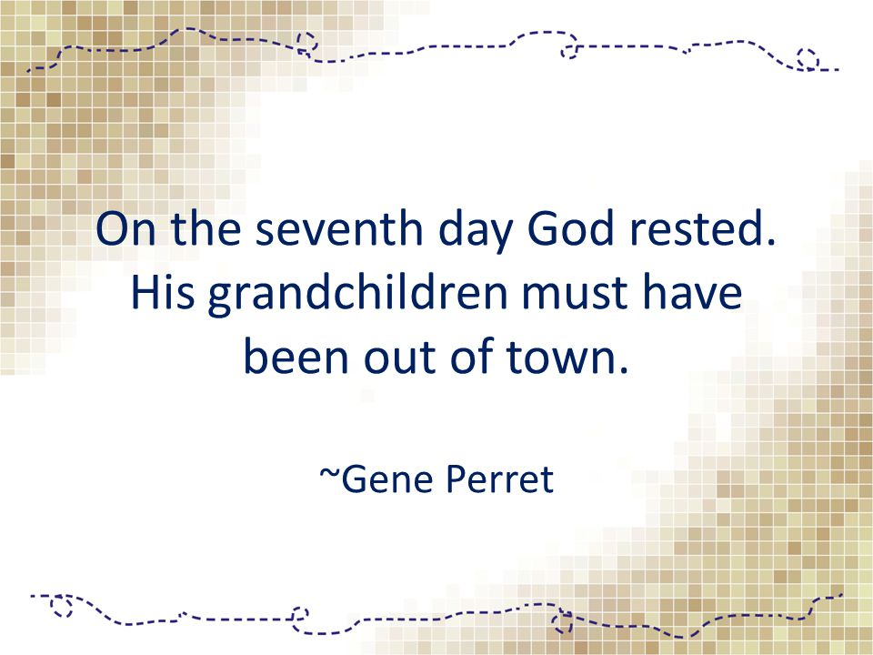 On the seventh day God rested