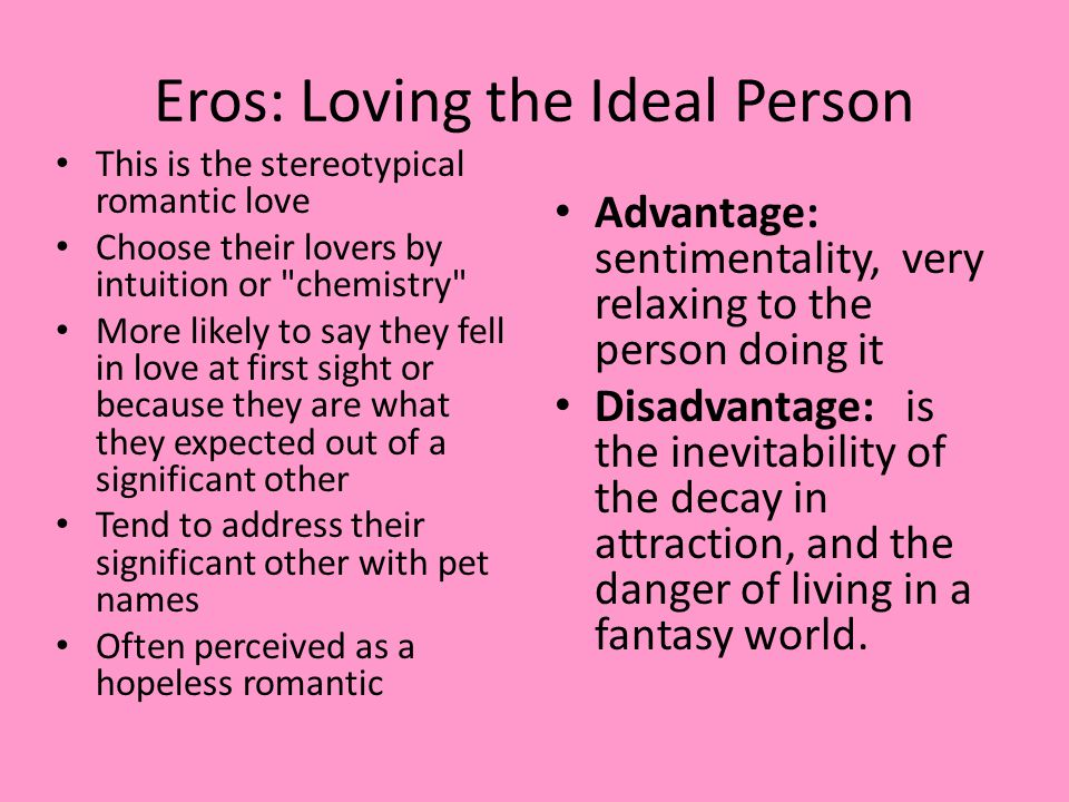 Eros: Loving the Ideal Person