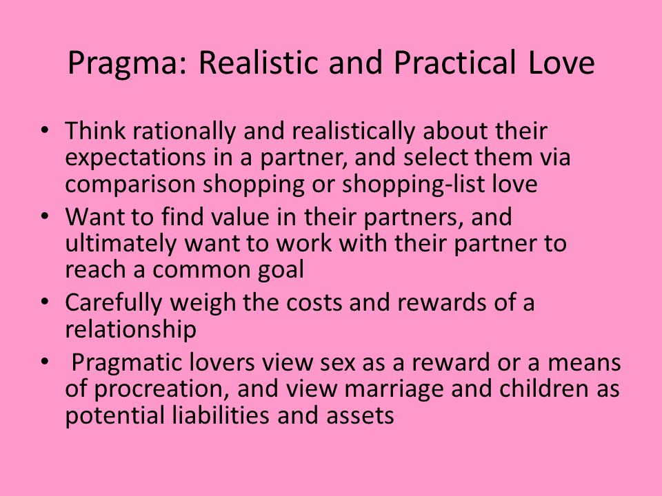 Pragma: Realistic and Practical Love