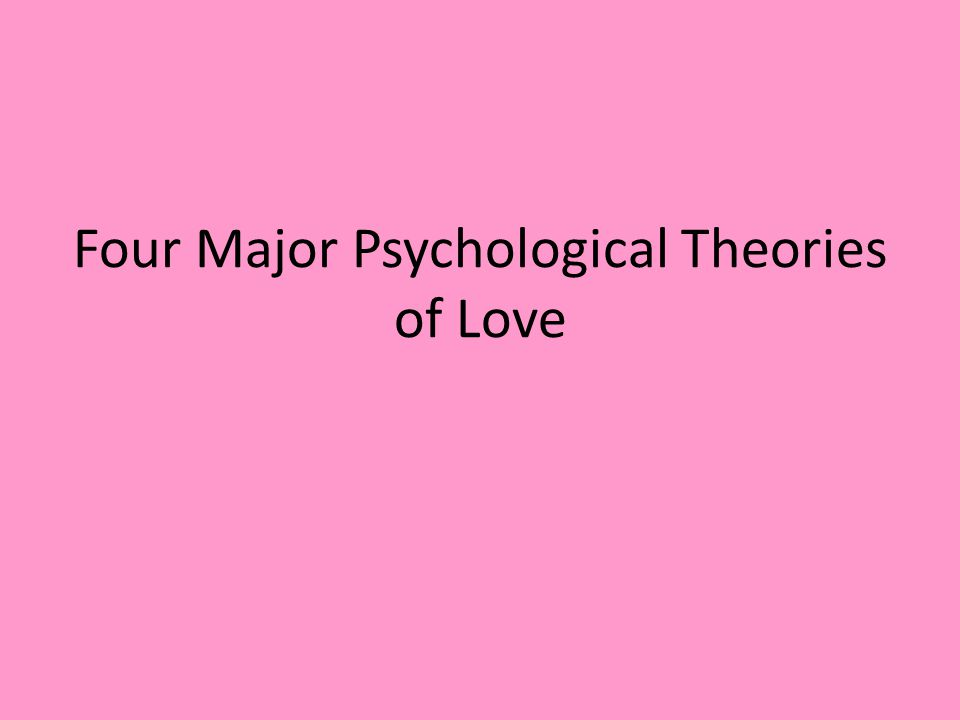 Four Major Psychological Theories of Love