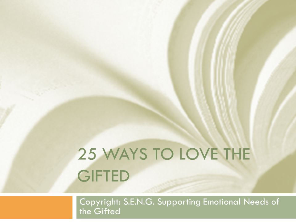 Copyright: S.E.N.G. Supporting Emotional Needs of the Gifted