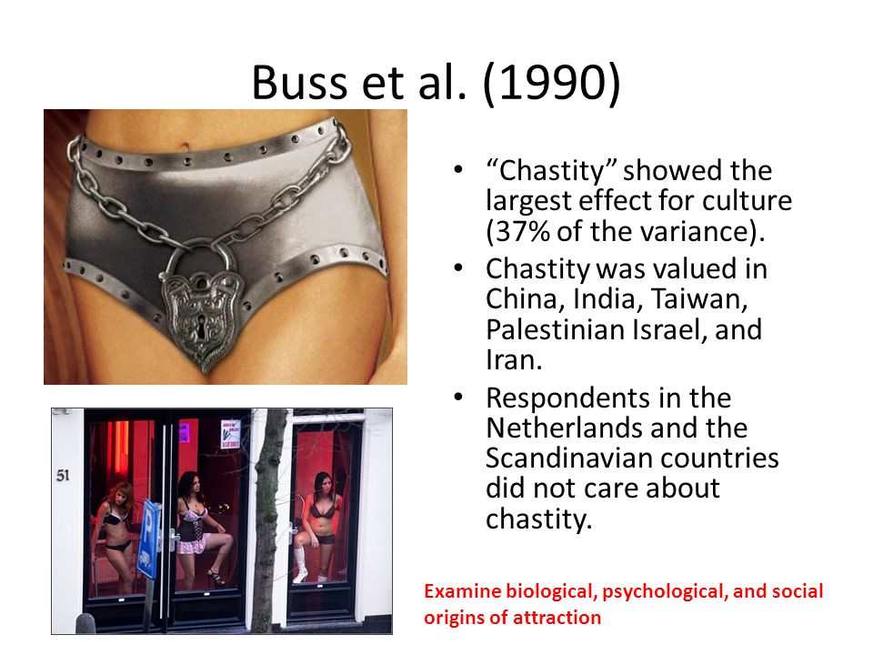 Buss et al. (1990) Chastity showed the largest effect for culture (37% of the variance).