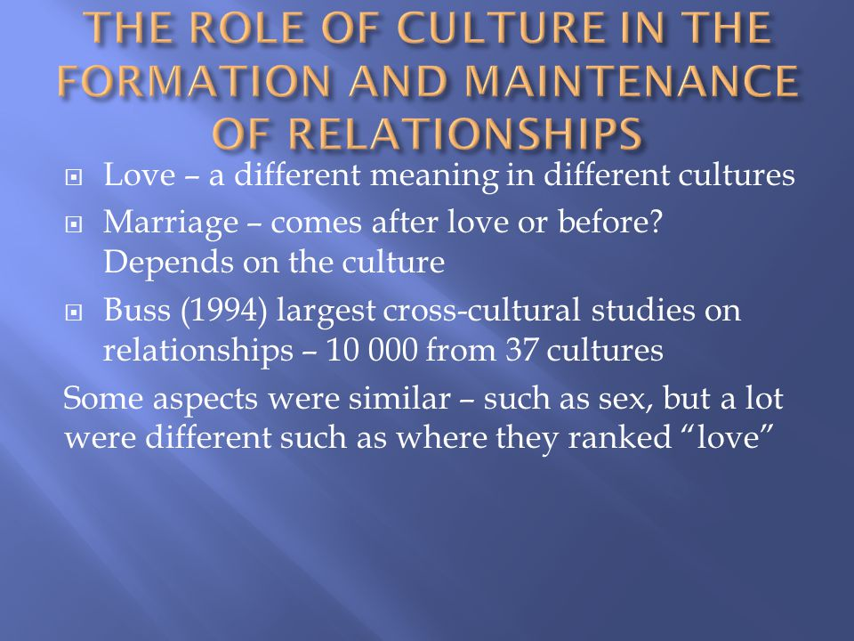 THE ROLE OF CULTURE IN THE FORMATION AND MAINTENANCE OF RELATIONSHIPS