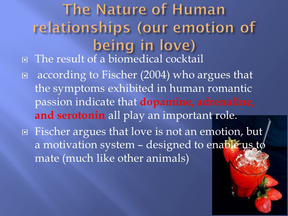 The Nature of Human relationships (our emotion of being in love)