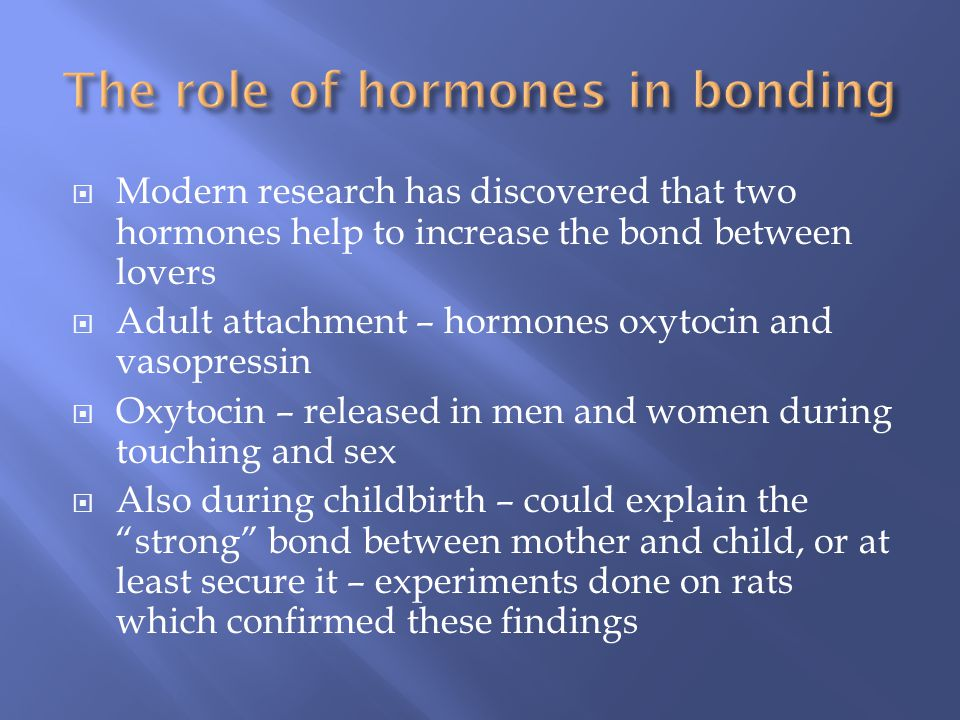 The role of hormones in bonding
