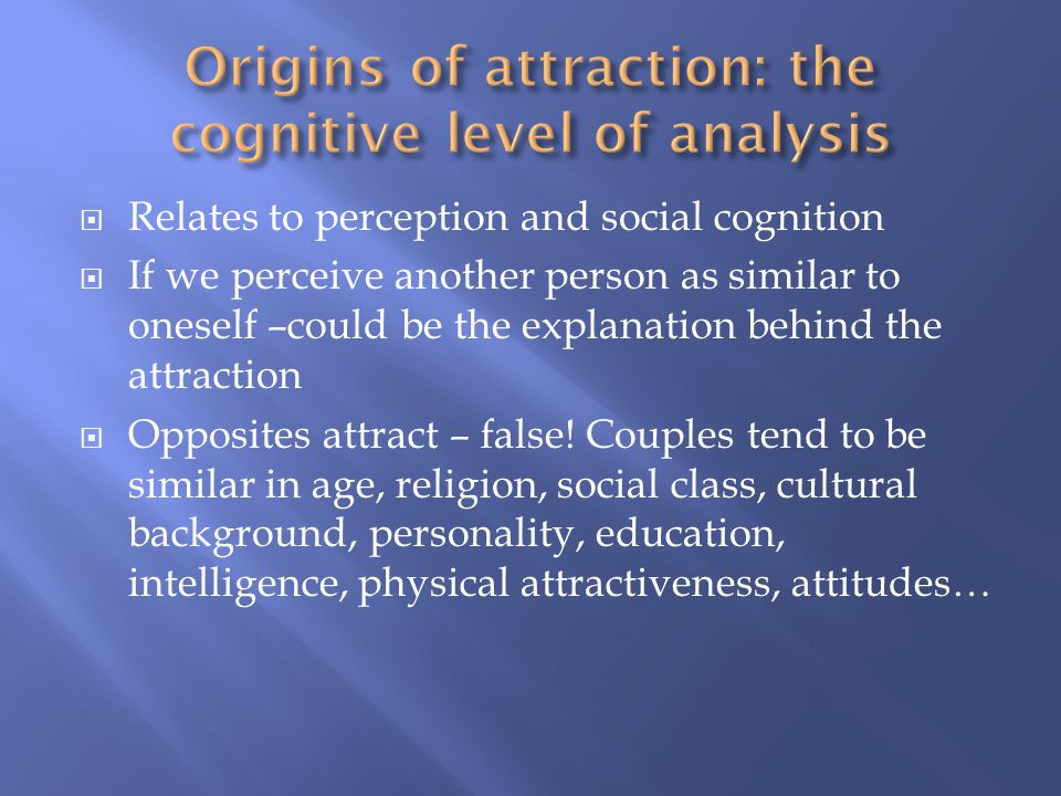 Origins of attraction: the cognitive level of analysis