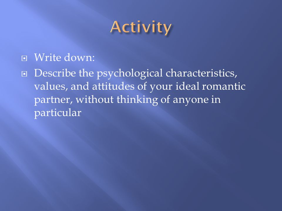 Activity Write down: