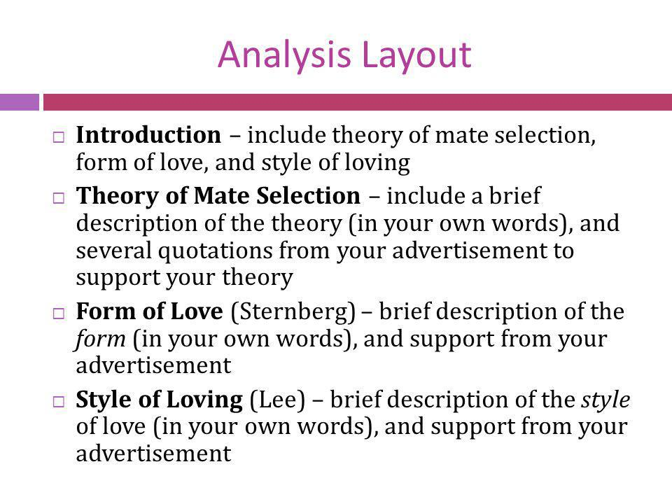 Analysis Layout Introduction – include theory of mate selection, form of love, and style of loving.