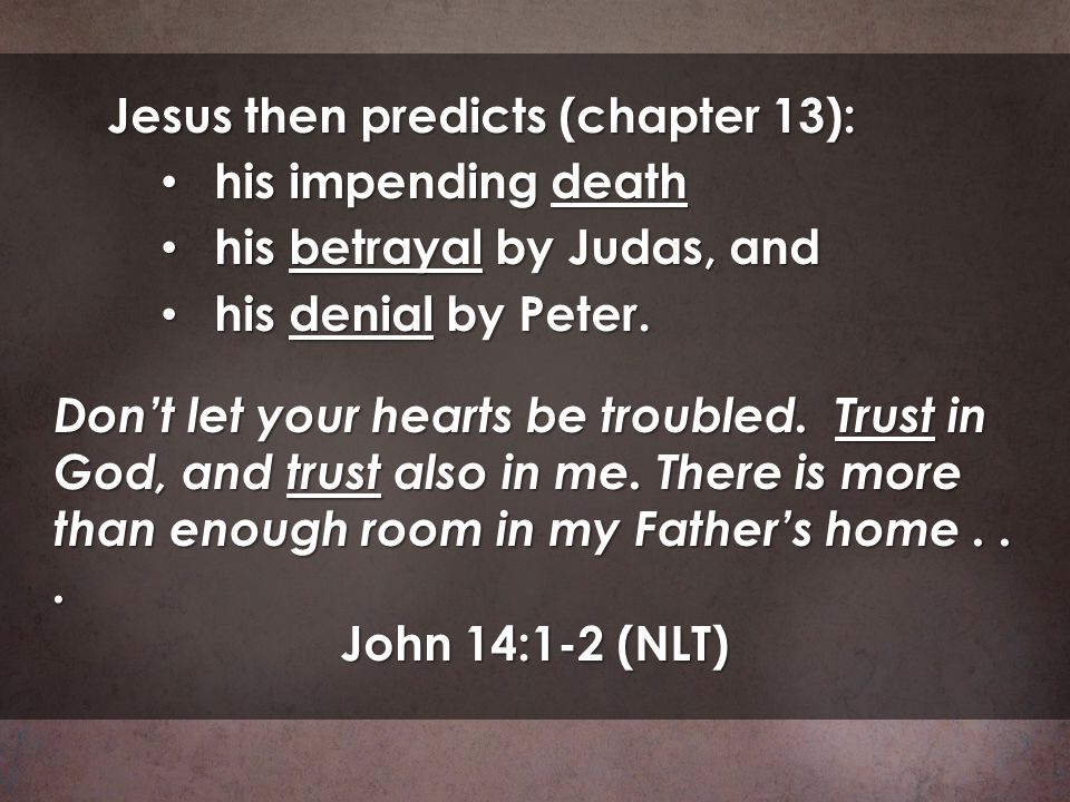 Jesus then predicts (chapter 13):
