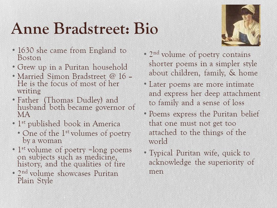 Anne Bradstreet: Bio 1630 she came from England to Boston