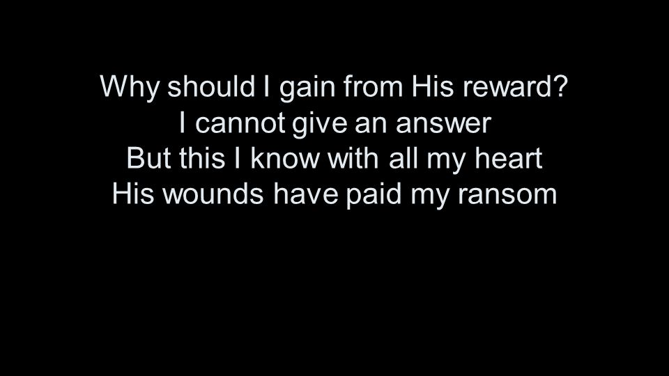 Why should I gain from His reward