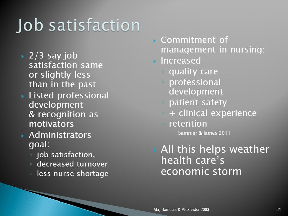 Job satisfaction All this helps weather health care's economic storm