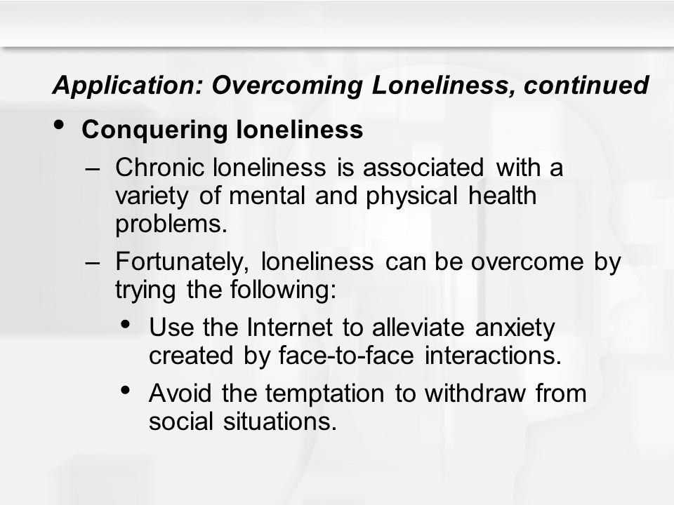 Application: Overcoming Loneliness, continued