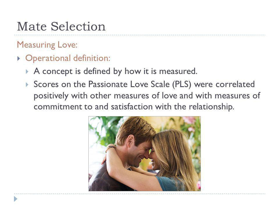 Mate Selection Measuring Love: Operational definition: