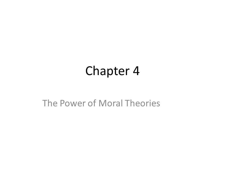 The Power of Moral Theories