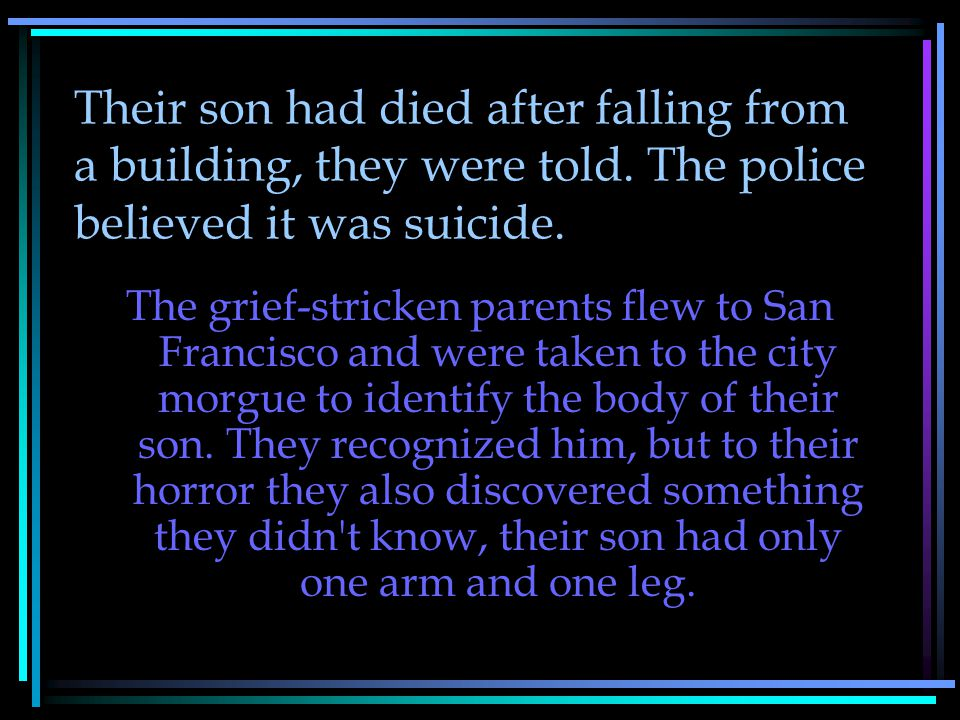 Their son had died after falling from a building, they were told