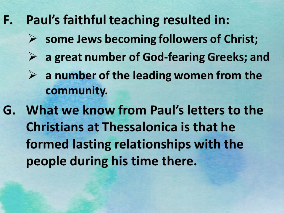 Paul's faithful teaching resulted in:
