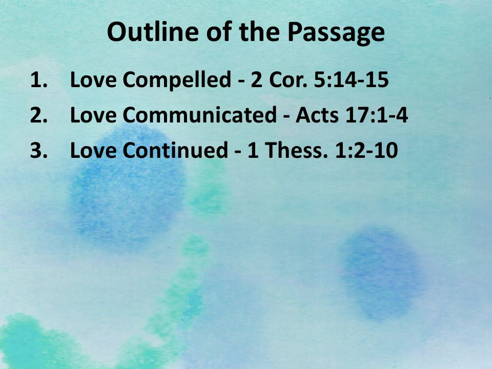 Outline of the Passage Love Compelled - 2 Cor. 5:14-15