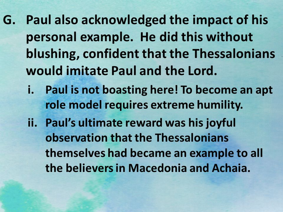 Paul also acknowledged the impact of his personal example
