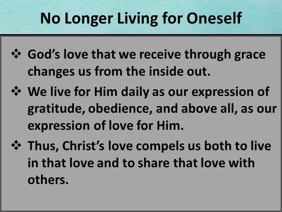 No Longer Living for Oneself