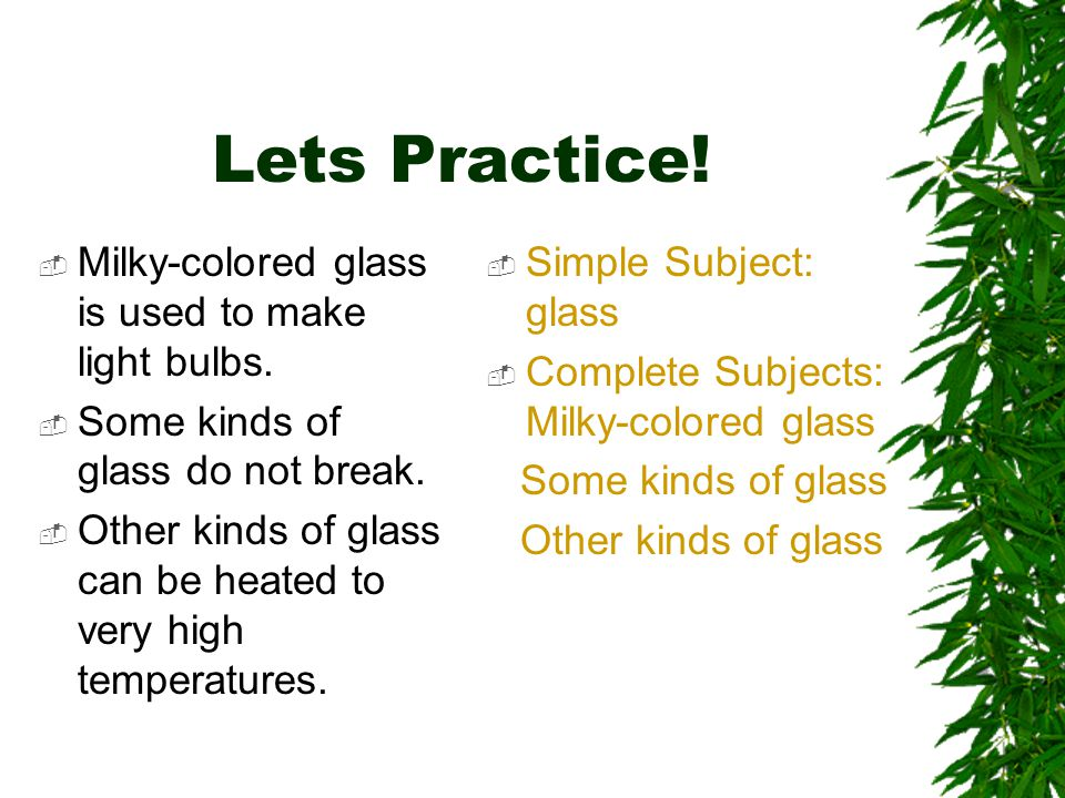 Lets Practice! Milky-colored glass is used to make light bulbs.