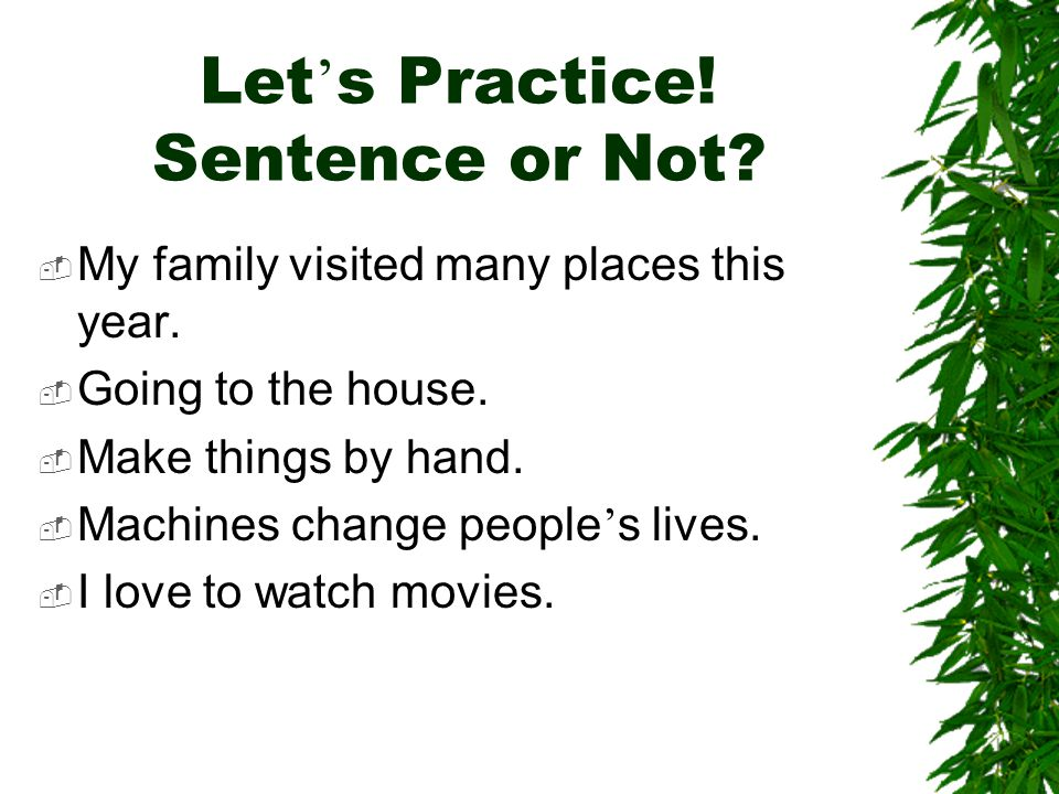 Let's Practice! Sentence or Not