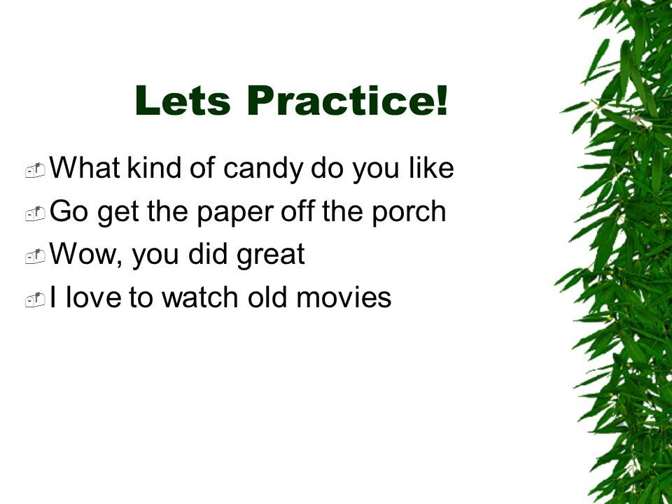 Lets Practice! What kind of candy do you like