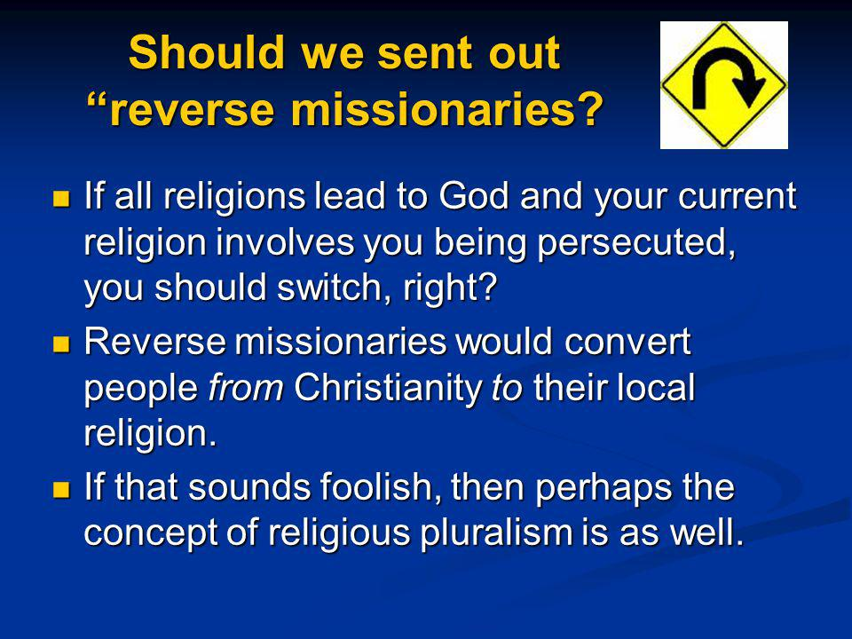 Should we sent out reverse missionaries