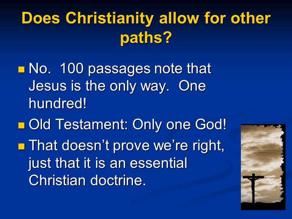 Does Christianity allow for other paths