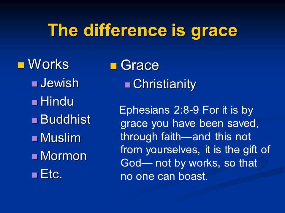 The difference is grace