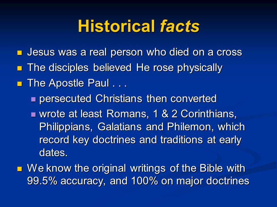Historical facts Jesus was a real person who died on a cross