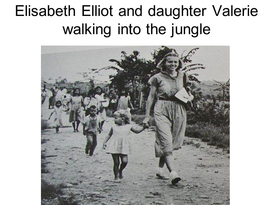 Elisabeth Elliot and daughter Valerie walking into the jungle