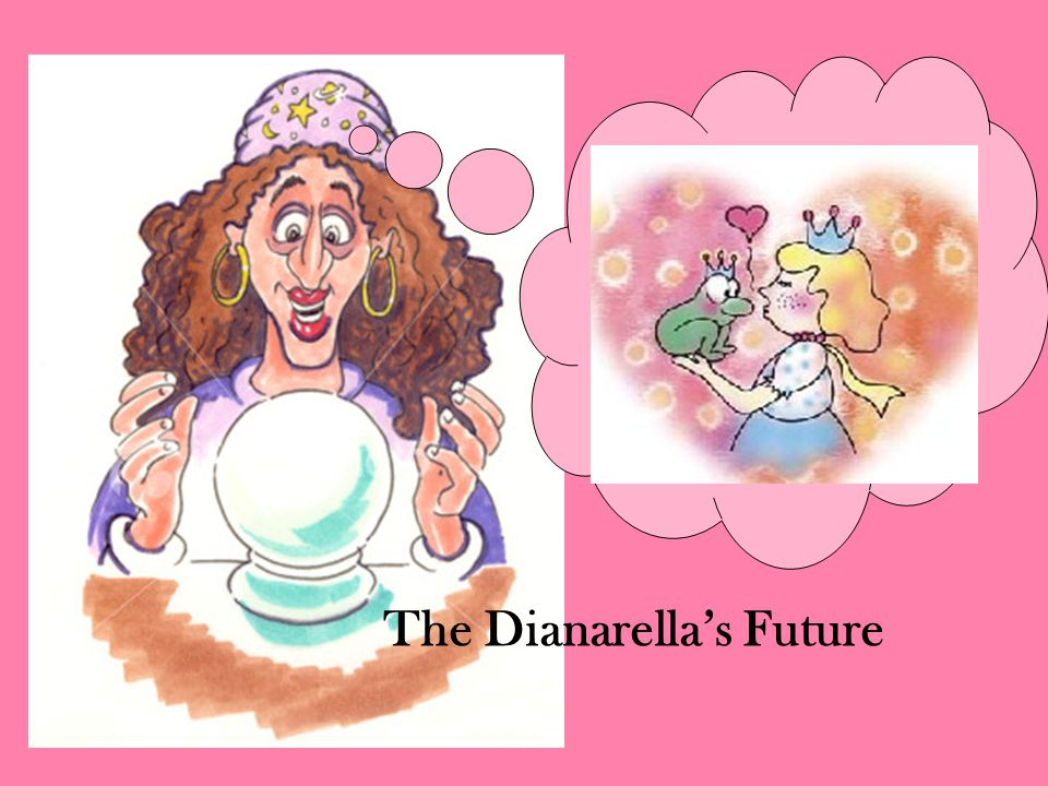 The Dianarella's Future