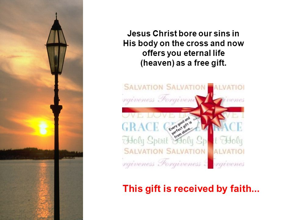 This gift is received by faith...