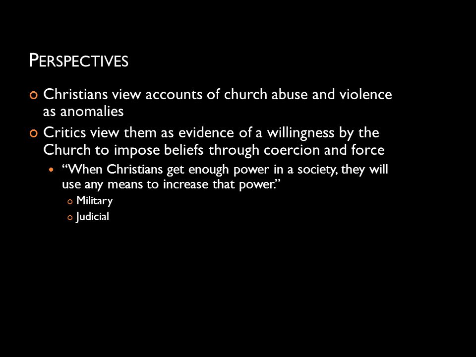 Perspectives Christians view accounts of church abuse and violence as anomalies.