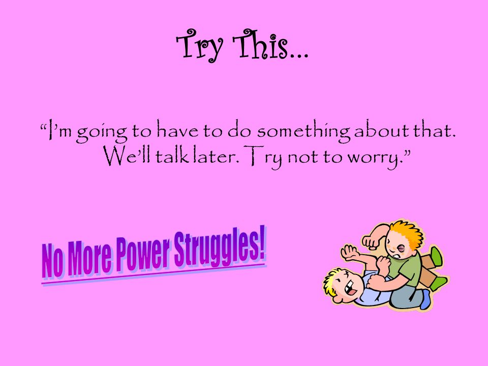 No More Power Struggles!